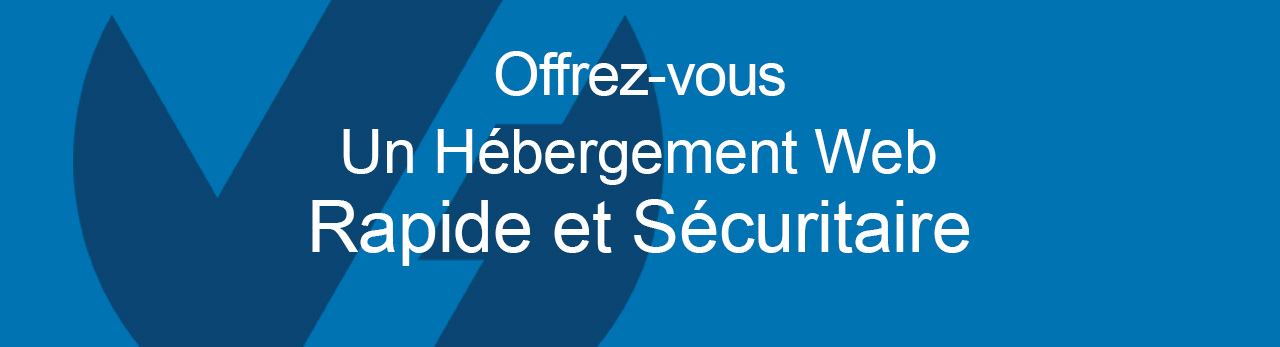 Offrez-vous un hébergement Web rapide et sécuritaire