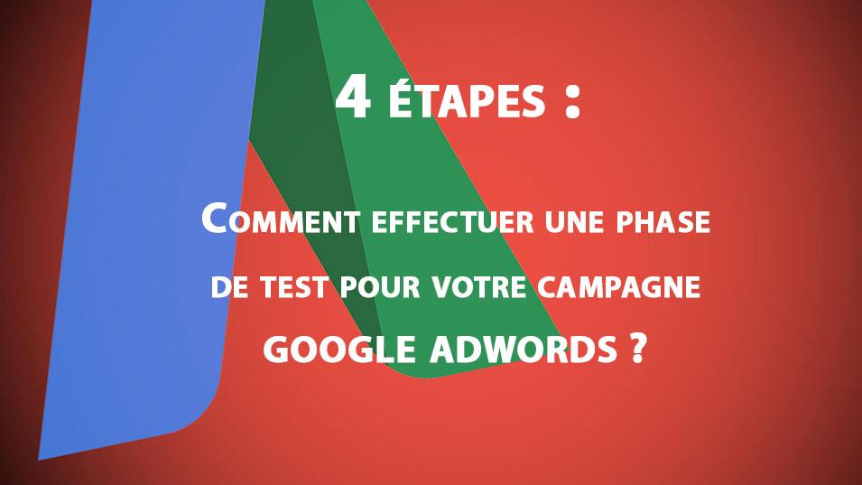 Google AdWords : 4 étapes pour effectuer une phase de test