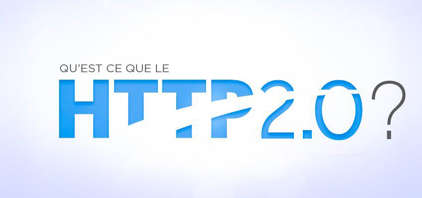 Qu'est-ce que le HTTP/2 et comment influence-t-il positivement votre SEO ?