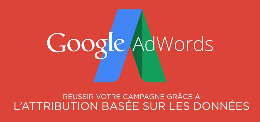 AdWords: Campagne réussie avec l'attribution basée sur les données